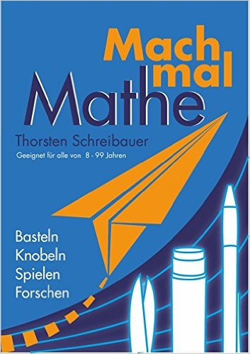 buchtipp mach mal mathe berliner mathematische gesellschaft e v. Black Bedroom Furniture Sets. Home Design Ideas